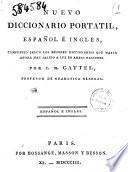 Nuevo diccionario portatil, español é ingles, compuesto segun los mejores diccionarios que hasta ahora han salido a luz en ambas naciones. Por C. M. Gattel, profesor de gramatica general