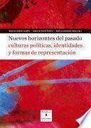 Nuevos horizontes del pasado: culturas políticas, identidades y formas de representación