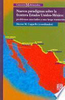 Nuevos paradigmas sobre la frontera Estados Unidos-México
