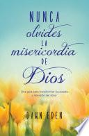 Nunca olvides la misericordia de Dios