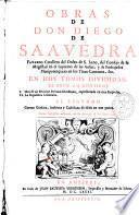 Obras de don Diego de Saavedra Faxardo ...
