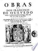 Obras de don Francisco de Quevedo Villegas cavallero de la Orden de Santiago, señor de la villa de la Torre de Juan-Abrad