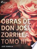 Obras de don José Zorrilla Tomo III