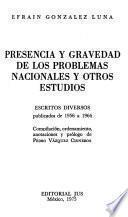 Obras de Efrain Gonzalez Luna: Presencia y gravedad de los problemas nacionales y otros estudios