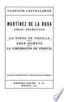 Obras dramáticas: La viuda de Padilla, Aben Humeya y La conjuración de Venecia. Edicioń, introduccioń y notas de Jean Sarrailh