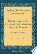 Obras Dramáticas Originales de Mariano Sanchez Santos