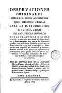 Observaciones originales sobre los autos acordados que dieron regla para la introduccion del recurso de injusticia notoria