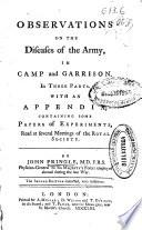 Observations on the diseases of the army in Camp and Garrison