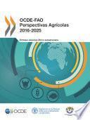 OCDE-FAO Perspectivas Agricolas 2016-2025