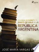 Odisea romántica: diario de viaje a la República Argentina