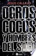 OGROS COCOS Y HOMBRES DEL SACO