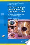 Ojo seco y otros trastornos de la superficie ocular/ Dry eye and other disorders of the ocular surface