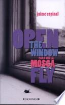 Open the window para que la mosca fly