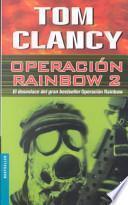 Operacion Rainbow 2 / Operation Rainbow 2