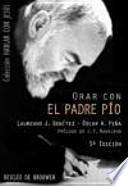 Orar con el Padre Pío