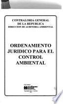 Ordenamiento jurídico para el control ambiental