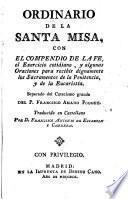 Ordinario de la Santa Misa con el compendio de la fe...Traducido en castellano por Francisco Antonio de Escartin Carrera