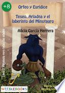 Orfeo y Eurídice; Teseo , Ariadna y el laberinto del Minotauro