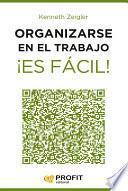 Organizarse en el trabajo ¡Es fácil!