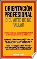 ORIENTACIÓN PROFESIONAL O EL ARTE DE NO FALLAR