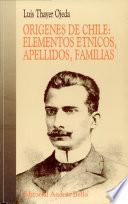 origenes de chile:elementos etnicos, apellidos, familas
