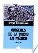 Orígenes de la crisis en México