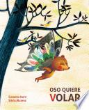 Oso quiere volar (Bear Wants to Fly)
