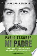 Pablo Escobar, mi padre (Edición española)