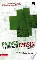 Padres a prueba de crisis