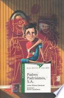Padres padrsimos, S.A. / Perfect Parents, Inc.