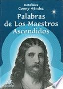 Palabras De Los Maestros Ascendidos/ Words of the Promoters