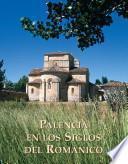 Palencia en los siglos del Románico