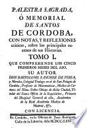 Palestra sagrada, o memorial de Santos de Cordoba con notas y reflexions criticas (etc.)