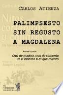 Palimpsesto sin regusto a Magdalena