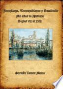 Pampliega, Torrepadierne y Santiuste. Mil años de Historia. Siglos VII al XVII.