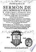 Panegirico y sermon de acciones ilustres y sublimes glorias del Seraphin S. Miguel ...