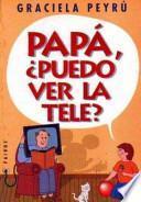 Papá, ¿Puedo ver la tele?