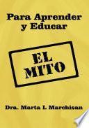 Para Aprender y Educar: El Mito