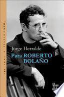 Para Roberto Bolaño
