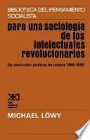 Para una sociología de los intelectuales revolucionarios