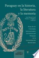 Paraguay en la historia, la literatura y la memoria