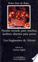 Paraíso cerrado para muchos, jardines abiertos para pocos ; Los fragmentos de Adonis