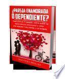 ¿Pareja enamorada o dependiente?