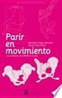 Parir en movimiento : las movilidades de la pelvis en el parto
