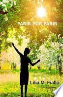 Parir por parir/ To give birth