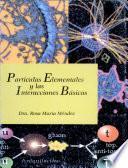 Particulas Elementales y las Interacciones Basicas
