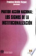 Partido Acción Nacional--los signos de la institucionalización