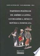 Partidos políticos de América Latina. Centroamérica, México y República Dominicana
