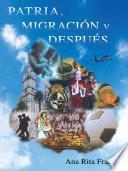 Patria, Migracion y Despues...