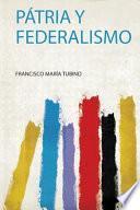 Pátria Y Federalismo